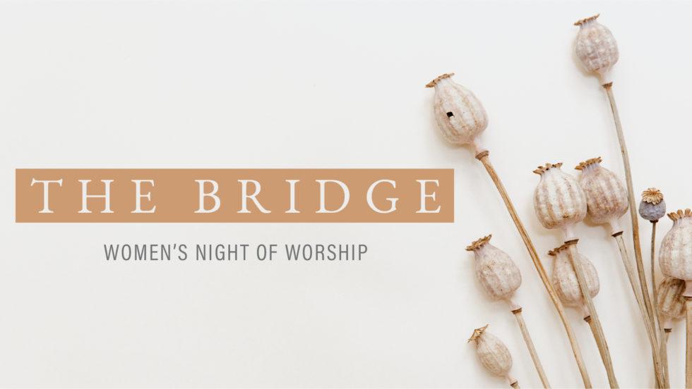 Cy Wom The Bridge Womens Night Of Worship 2021 Ei