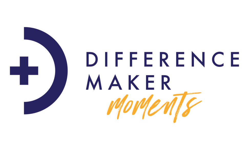Difference Maker Moments